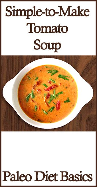 Tomato soup with cream or coconut milk. You have to see how easy this recipe is!  www.paleodietbasics.net