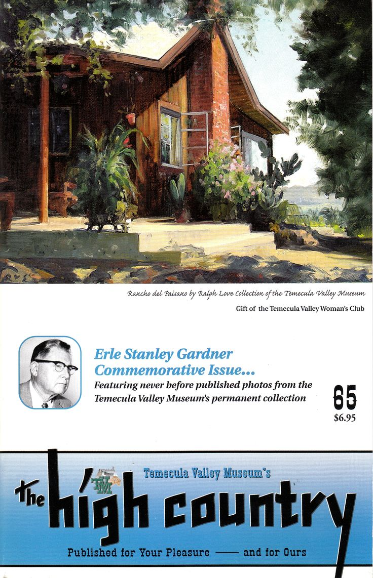 The High Country, founded in 1967, is a publication of the Temecula Valley Museum and is devoted to the history of Western Riverside County and its adjoining areas.  It often features articles about Erle Stanley Gardner, one of Temecula's most prominent former residents.  This is the Fall 2003 issue.