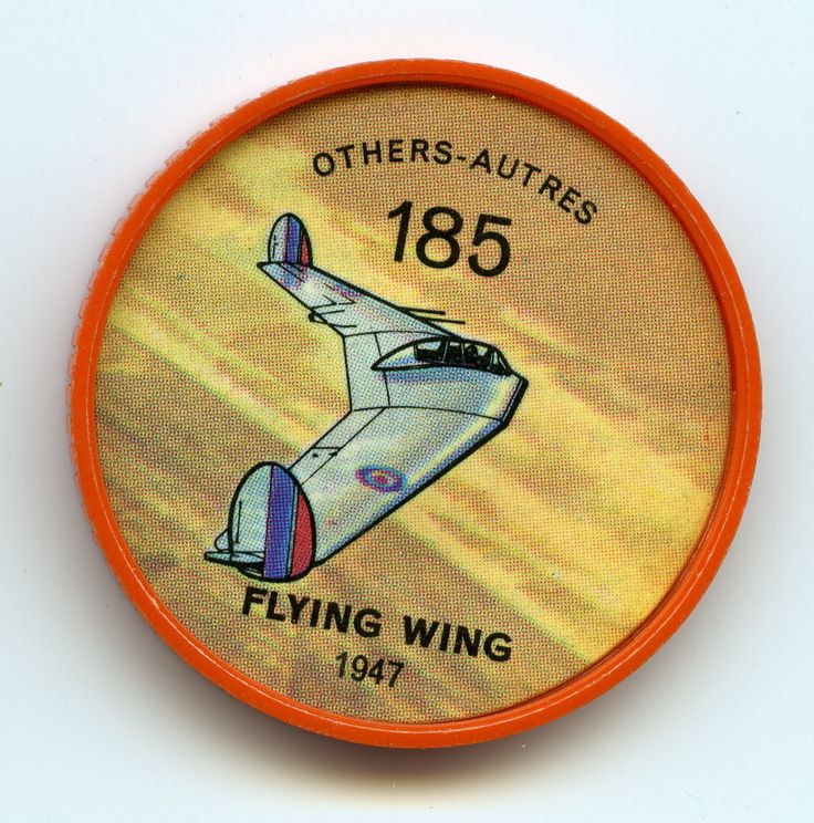 Jell-O Coin 185 - Flying Wing (1947) - An experimental all-wing twin-jet aircraft, the British Armstrong Whitworth AW-52 was designed for special re search on tail-less aircraft. Plans for a six-jet tail-less airliner based on the AW-52, however, were eventually abandoned. In place of a tail, twin elliptical fins and rudders for directional control were mounted as end-plates to outer wings. Specifications: Wingspan 90 feet. Length 37 feet, 4 inches. Weight 34,000 pounds. Speed 500 mph.