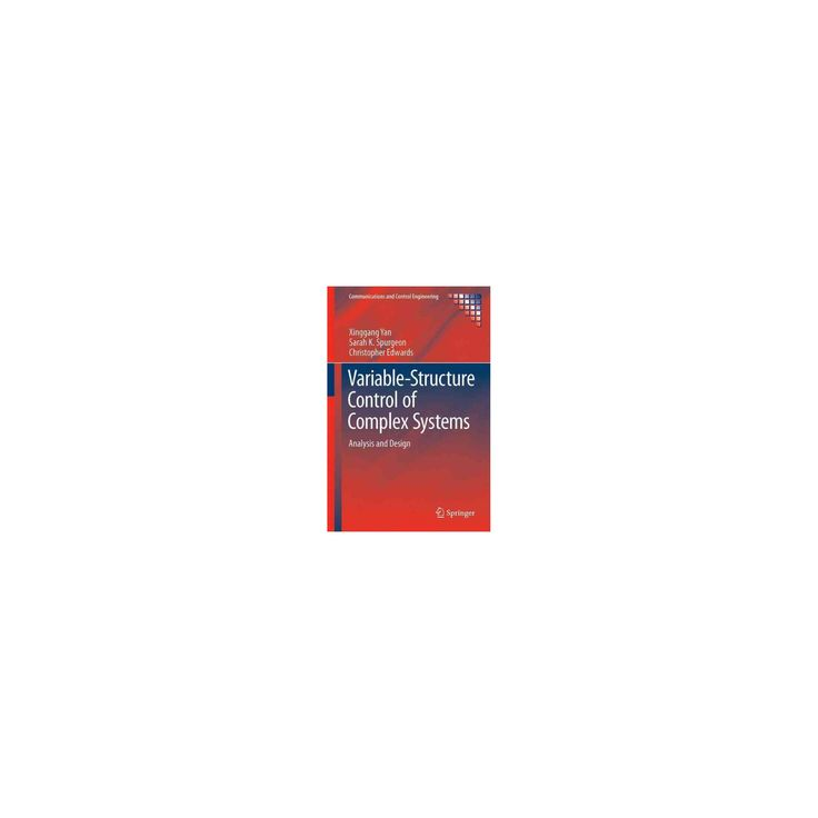 Variable-structure Control of Complex Systems : Analysis and Design (Hardcover) (Xinggang Yan & Sarah K.