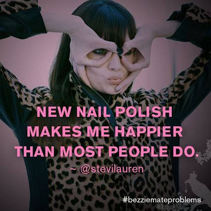 Let's be honest, new nail polish makes us happier than most people do, too. #truth #nailmeme