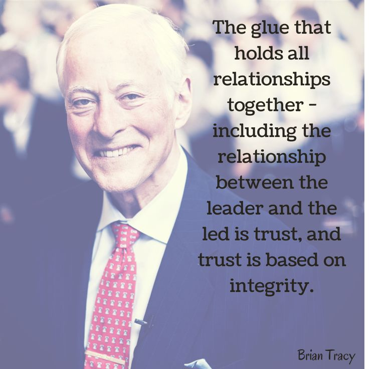 """The glue that holds all relationships together - including the relationship between the leader and the led is trust, and trust is based on integrity."" - Brian Tracy - Save $100 off my High Performance Leadership Course. When checking out enter discount code: SOCIAL100   Click here: http://budurl.com/dmug"