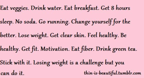"Love this! Everything in it is absolutely true if you really want to lose weight and live healthy! It's a lifestyle change that you need to stick to for a few months to see the difference and make the adjustments.    Eventually, you can ""treat"" yourself by staying up late and indulging in a diet soda, LOL!     Stick to it and stay on it, doggone it! :)"