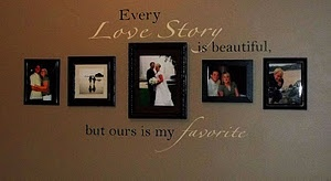 """pictures and quote on wall - """"every love story is beautiful, but ours is my favorite"""""""