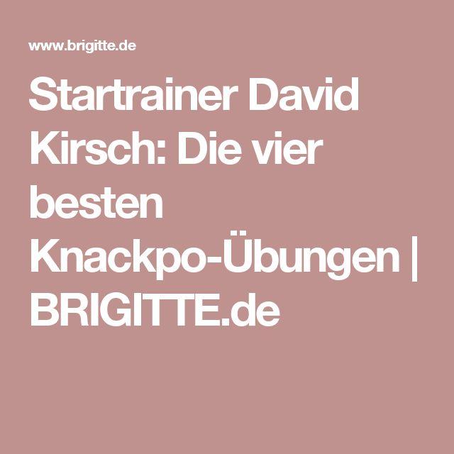 Startrainer David Kirsch: Die vier besten Knackpo-Übungen | BRIGITTE.de