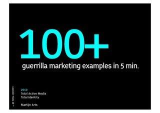 100+ Guerrilla Marketing examples by Martijn Arts, via Slideshare