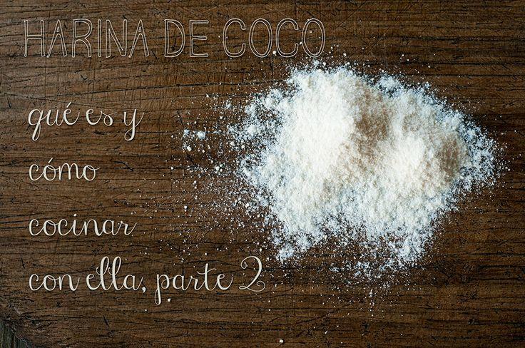 Harina de coco: qué es y cómo cocinar con ella, parte 2