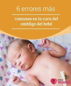 6 #errores más comunes en la cura del ombligo del #bebé Como #primerizas podemos cometer errores de muchas maneras, por ejemplo, en la #cura del #ombligo. Una tarea diaria durante las primeras semanas del bebé