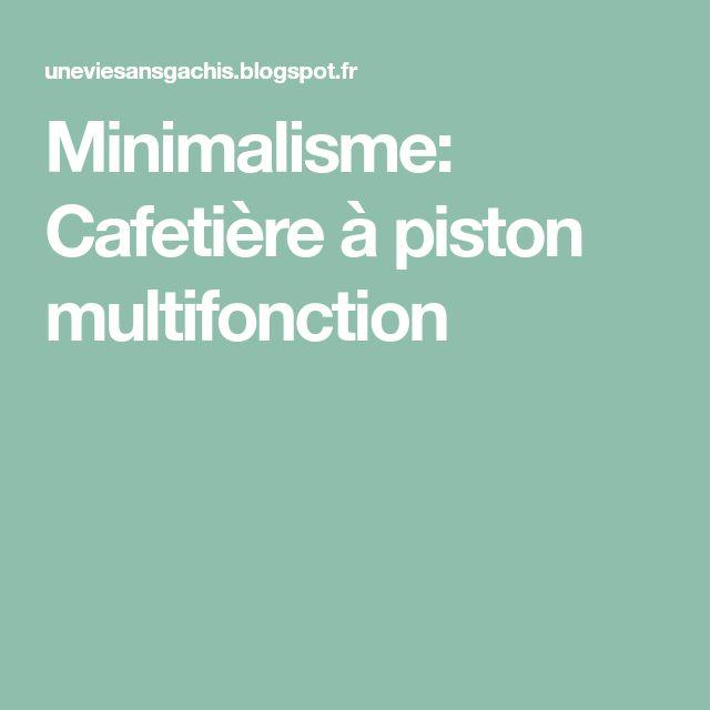 Minimalisme: Cafetière à piston multifonction