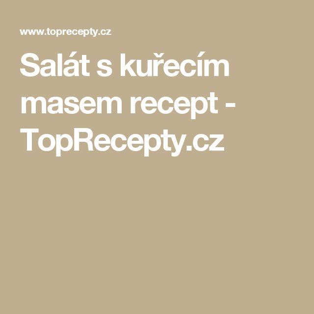 Salát s kuřecím masem recept - TopRecepty.cz