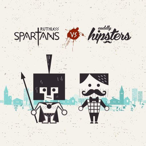Ruthless Spartans vs Cuddly Hipsters