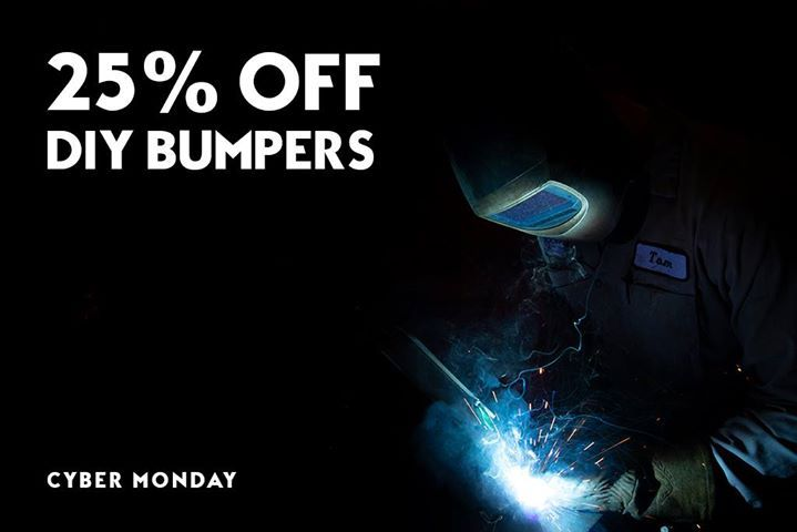 Cyber Monday Offer 25 Off Diy Bumpers Time To Bust Out Those Welding Helmets Https Jcr Us 1xn1wug Diy Bumper Cyber Monday Offers Bumpers