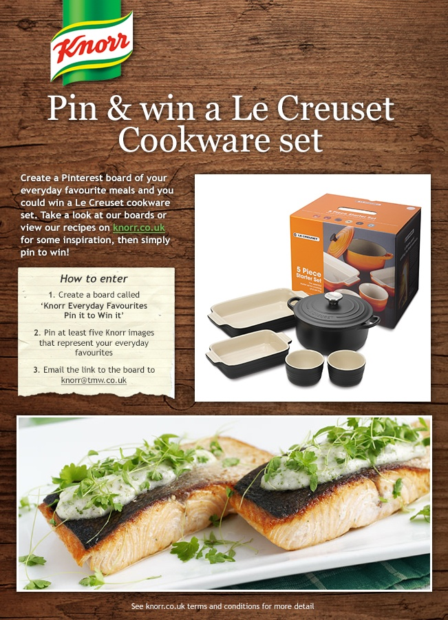 Pin & win a Le Creuset Cookware set! Simply create a board called 'Knorr Everyday Favourites Pin it to Win it', pin at least five Knorr images from our boards or Knorr.co.uk that represent your everyday favourites and then email the link to the board to mailto:knorr@tmw.....