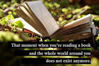 Reading a book and the whole world ceases to exist....