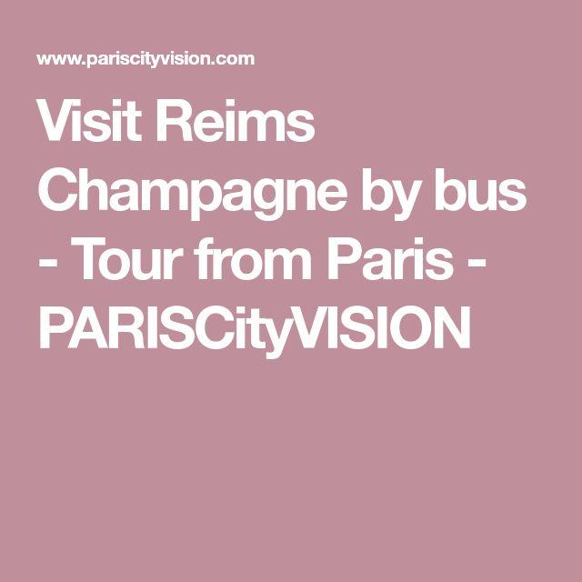 Visit Reims Champagne by bus - Tour from Paris - PARISCityVISION