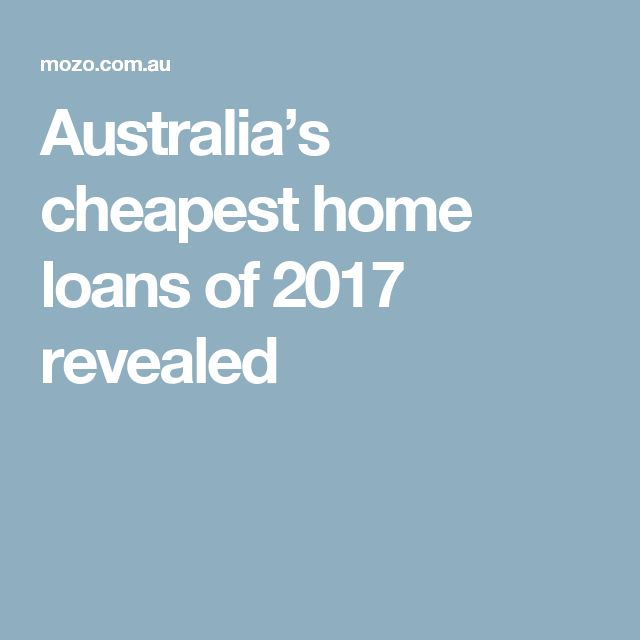 Australia's cheapest home loans of 2017 revealed