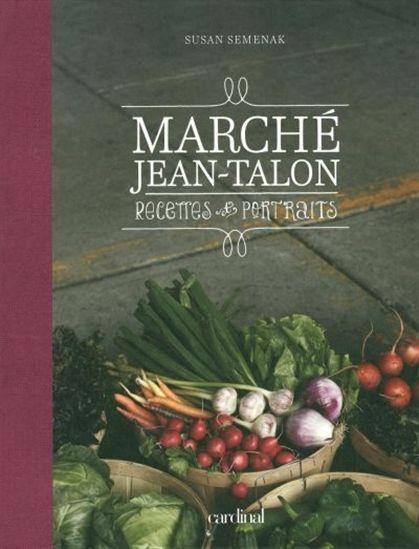 SUSAN SEMENAK - Marché Jean Talon - Cuisine québecoise - LIVRES - Renaud-Bray.com - Ma librairie coup de coeur