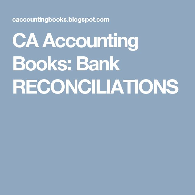 CA Accounting Books: Bank RECONCILIATIONS