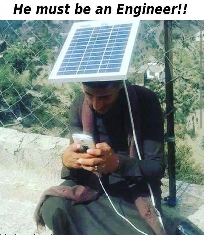 He Must Be An Engineer Energy Work Solar Energy