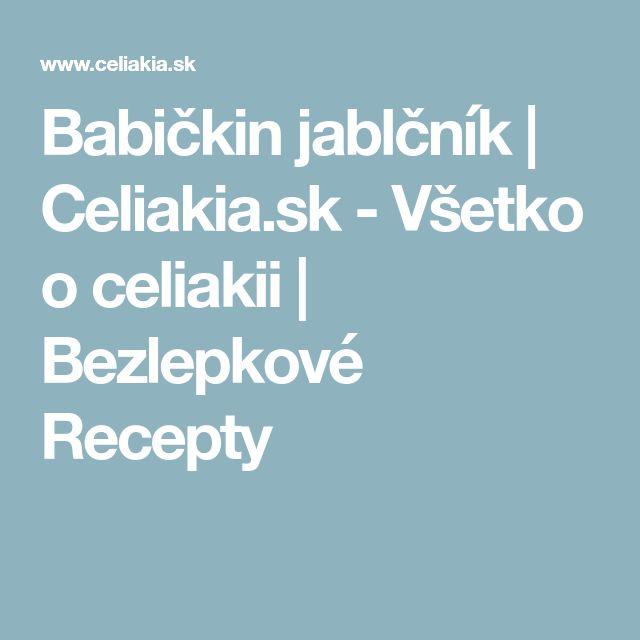 Babičkin jablčník | Celiakia.sk - Všetko o celiakii | Bezlepkové Recepty