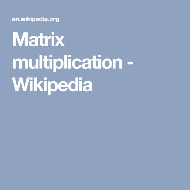 Matrix multiplication - Wikipedia