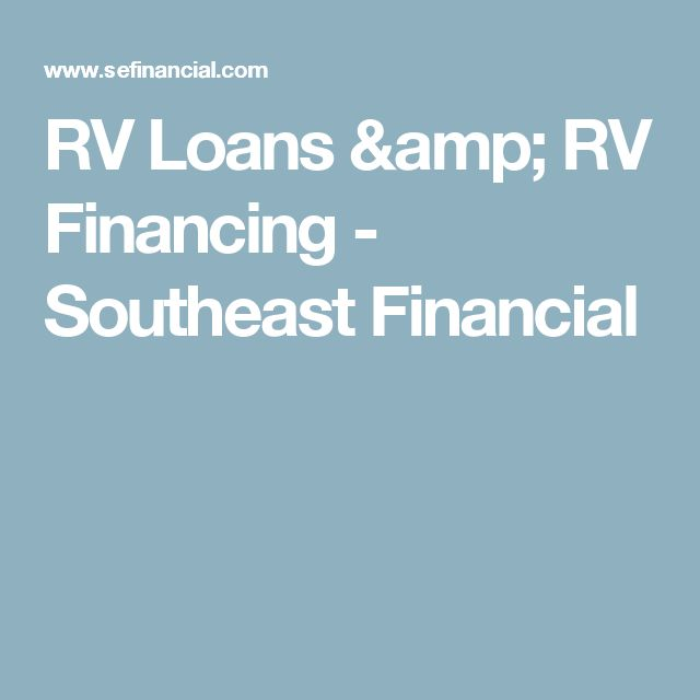 RV Loans & RV Financing - Southeast Financial