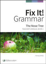 Fix It! Grammar Book 1: The Nose Tree (Grades 3-12)