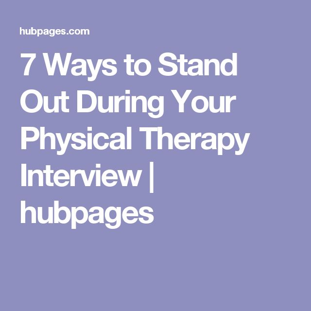 7 Ways to Stand Out During Your Physical Therapy Interview | hubpages