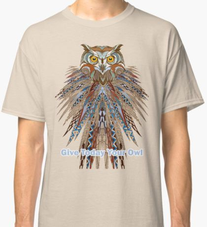Give Your Owl (All) Tribal art Classic T-Shirt