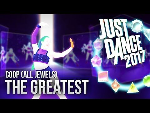 Just Dance 2017: The Greatest by Sia - COOP (All Jewels) - YouTube