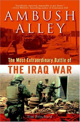 Ambush Alley: The Most Extraordinary Battle of the Iraq War  Used Book in Good Condition