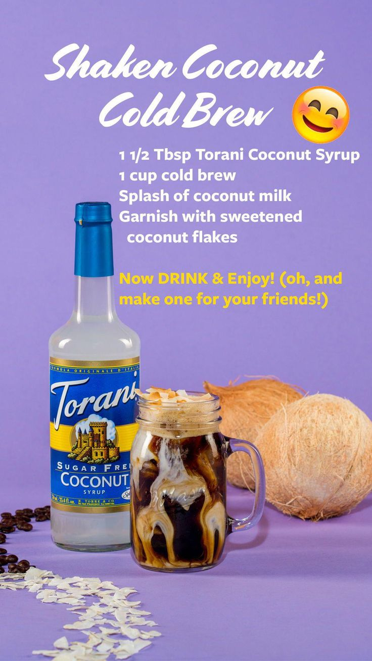 Cold Brew Coffee and Torani Sugar Free Coconut Syrup are