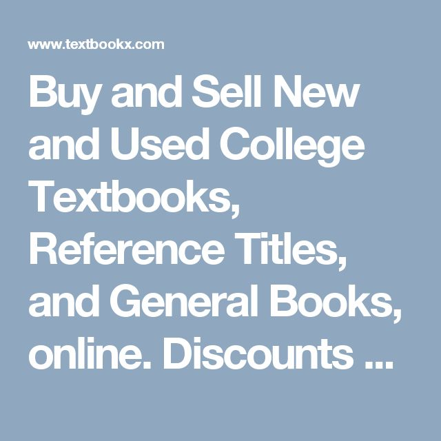 The 25 best sell textbooks online ideas on pinterest sell your buy and sell new and used college textbooks reference titles and general books online discounts 10 to 80 off retail prices and textbook buyback prices fandeluxe Choice Image