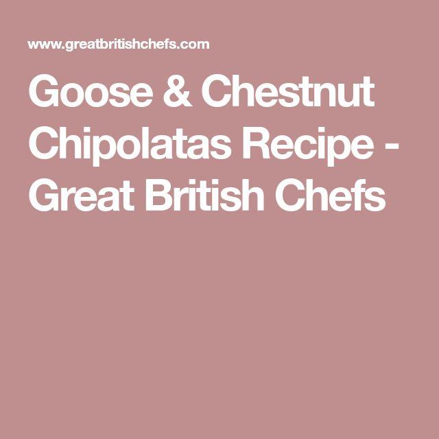 Goose & Chestnut Chipolatas Recipe - Great British Chefs