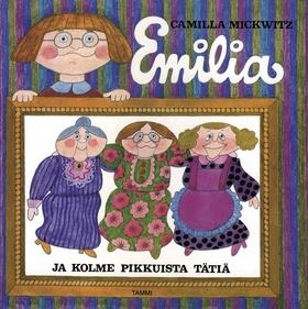 Emilia ja kolme pikkuista tätiä (muutkin Emilia -sarjan kirjat käy)
