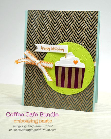 Stampin' Up! Coffee Café bundle cupcake with Embossing Paste frosting card shared by Dawn Olchefske #dostamping