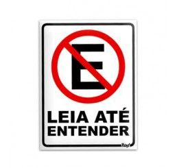 Placa - Leia Até Entender Proibido Estacionar