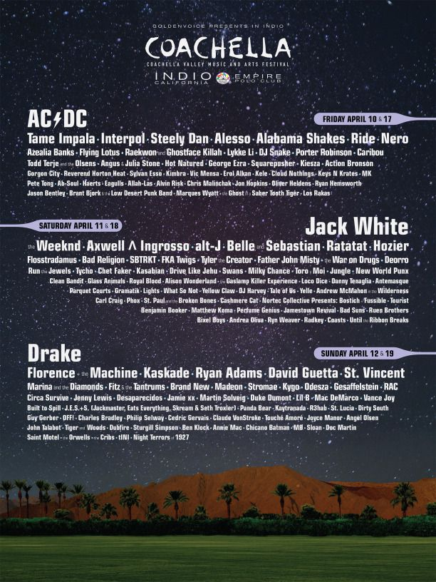 """The Coachella 2015 lineup is here! Taking place April 10-12 and 17-19  click to the site """"Because I'm Addicted.net"""" to check out more!!!!!!!   Whoa Yeah!  I'm. 47......and this is one he** of a line up!!!   Trust me...Age is only a number I'm sure there will be music lovers who are seeing AC/DC  @ the same age I did...and enjoying  the 420 recreation...though we also added some 7-14 to that :-)"""
