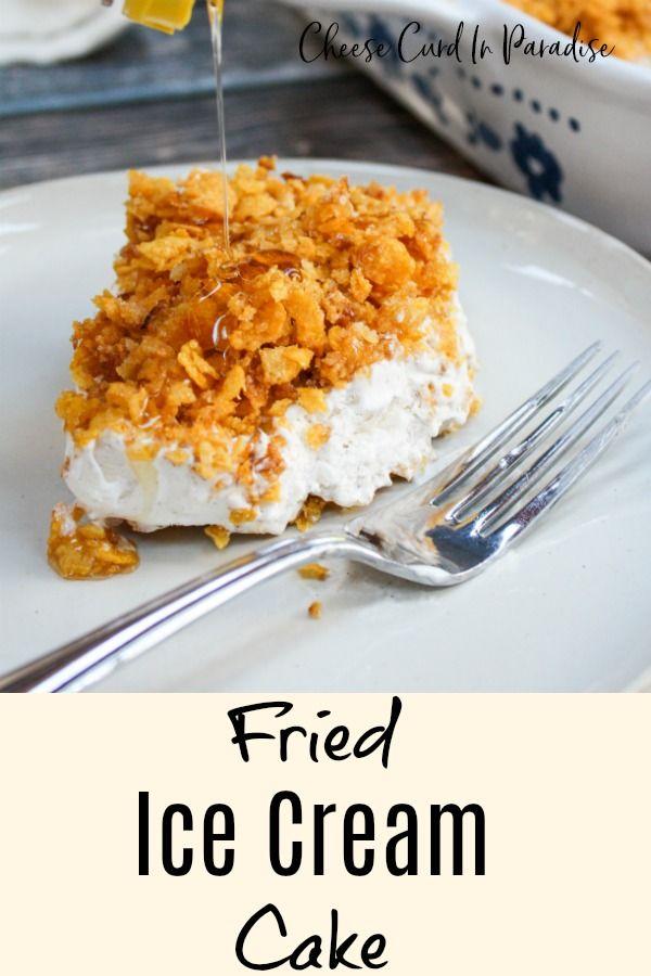 Fried Ice Cream Cake ist eine schnelle, weniger verwirrende und weniger vorbereitende Version …   – Cakes