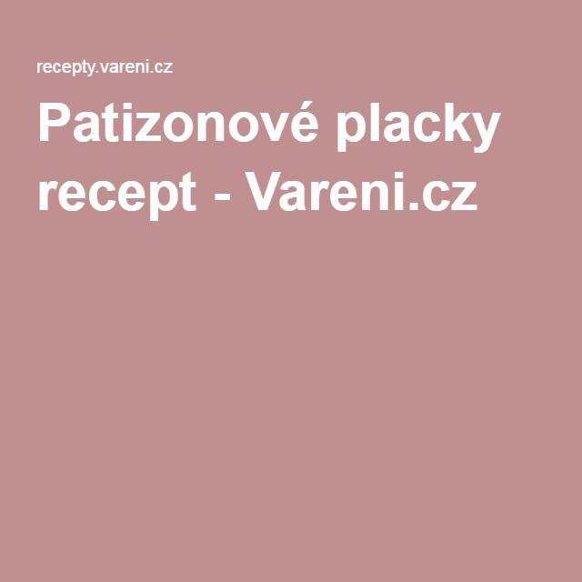 Patizonové placky recept - Vareni.cz