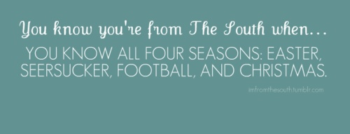 You know all four seasons: Easter, Seersucker, Football, & ChristmasBirthday