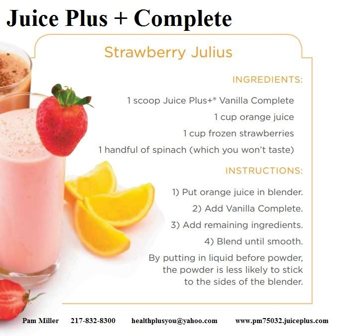 Yummmy!  Made with Juice Plus + Complete JUICE PLUS +  It just makes good sense!  Pam Miller, Distributor healthplusyou@yahoo.com www.pm75032.juiceplus.com