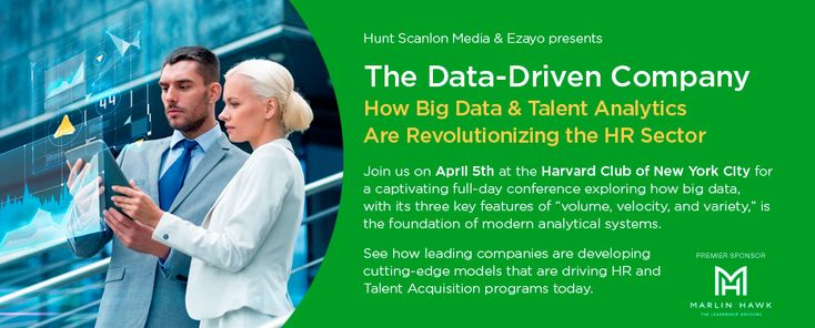 Hunt Scanlon Mediais convening 250 HR leaders, talent analytics professionals and executive recruiters at the Harvard Club in New York onApril 5, 2018.Our purpose is to explore how companies are rapidly expanding their people analytics programs and the role professional services firms are playing in this massive transformation.