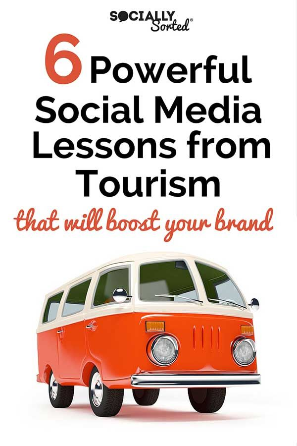 6 Powerful Social Media Lessons from Tourism to boost your brand - @sociallysorted