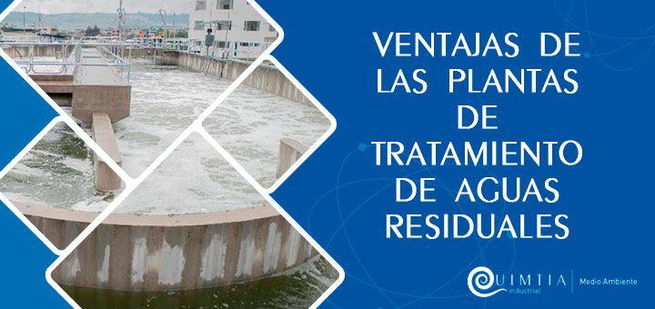 QUIMTIA   Ventajas de las plantas de tratamiento de aguas residuales