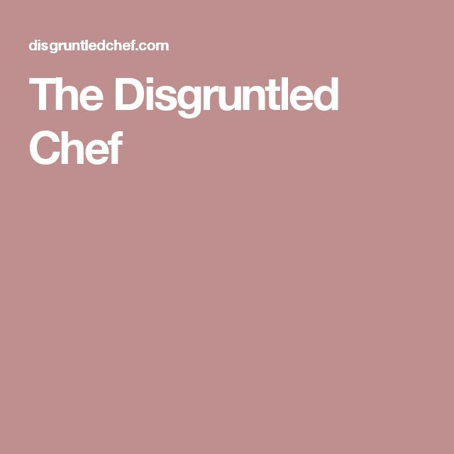 The Disgruntled Chef