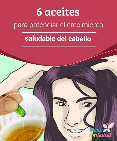 6 aceites para potenciar el crecimiento saludable del cabello   Los aceites naturales pueden ayudarte a crecer el cabello y a alejar los problemas comunes que se presentan en el cabello y el cuero cabelludo.