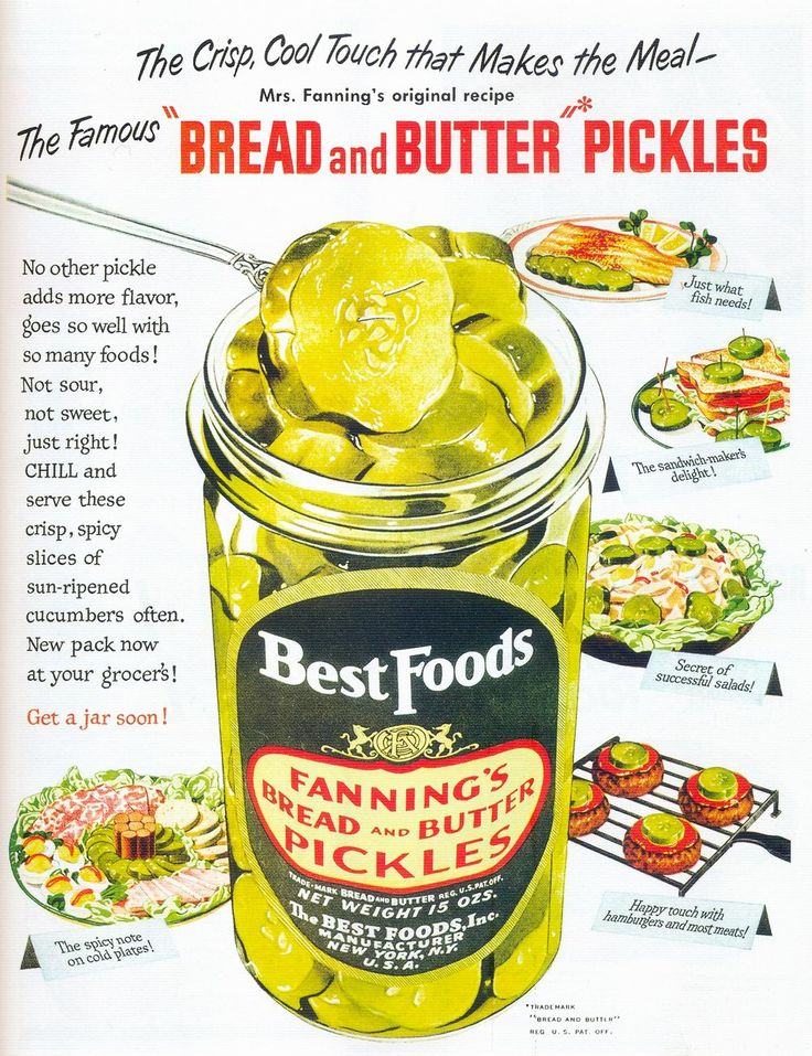"Best Foods Pickles, 1950 BestFood's Ad.""The Crisp, Cool Touch that Makes the Meal - Mrs. Fanning's original recipe The Famous 'Bread and Butter' Pickles"
