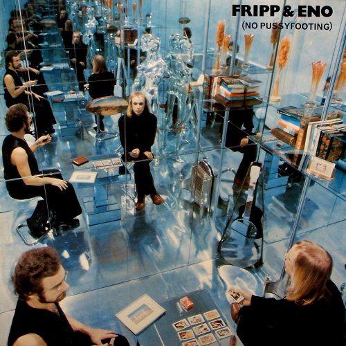 Brian Eno/ Robert Fripp - No Pussyfooting (1973)