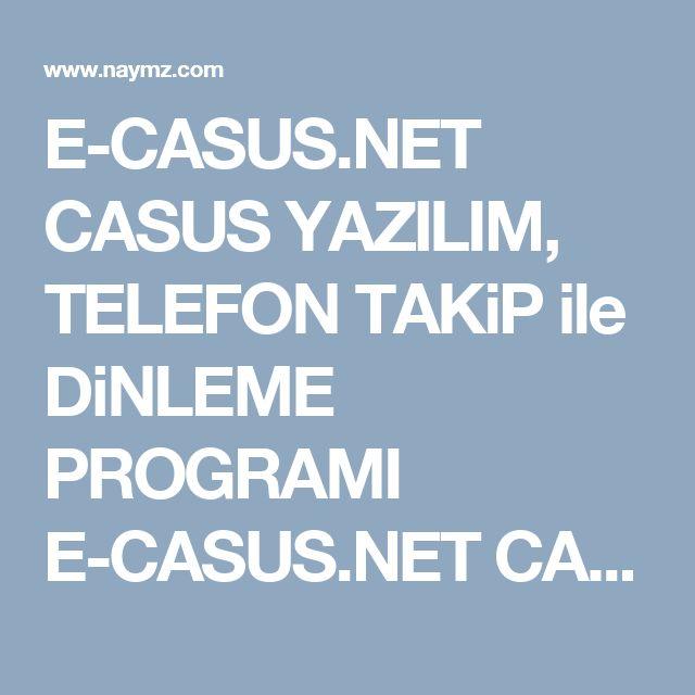 E-CASUS.NET CASUS YAZILIM, TELEFON TAKiP ile DiNLEME PROGRAMI E-CASUS.NET CASUS YAZILIM, TELEFON TAKiP ile DiNLEME PROGRAMI WHATSAPP, FACEBOOK    ANDROiD, IPHONE CASUS TELEFON DiNLEME PROGRAMLARI